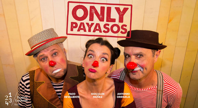 Entradas para ONLY PAYASOS en Madrid (Teatros Luchana)