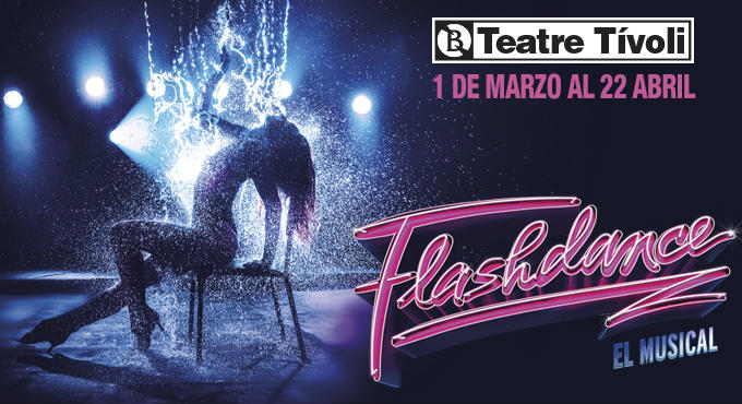 Tickets for Flashdance en Barcelona (Teatre Tívoli)