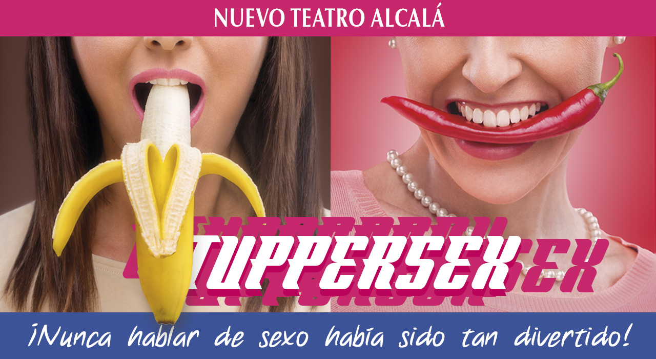 Tickets for Obra Tuppersex en Madrid (Nuevo Teatro Alcalá)